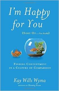 I'm Happy for You (Sort Of… Not Really) Book Review